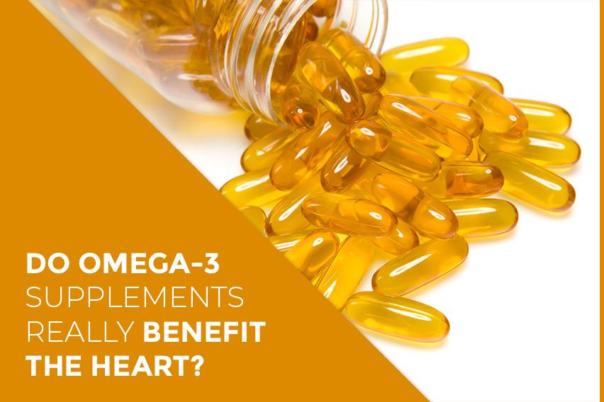 Do Omega-3 supplements really benefit the heart?