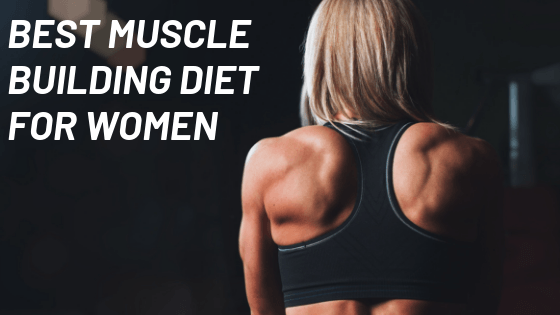 best muscle building diet for womens.