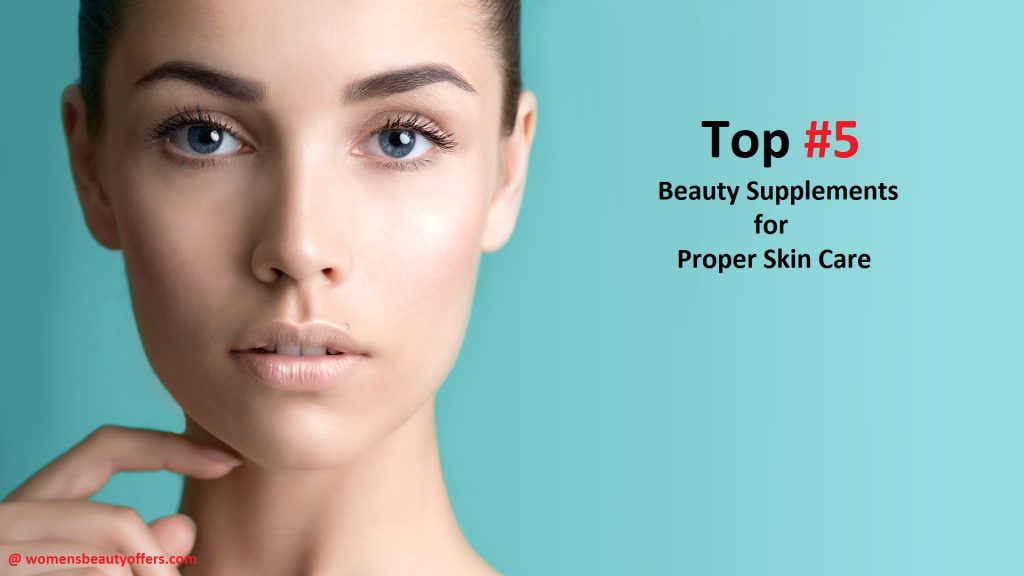 Top 5 Beauty Supplements for Proper Skin Care