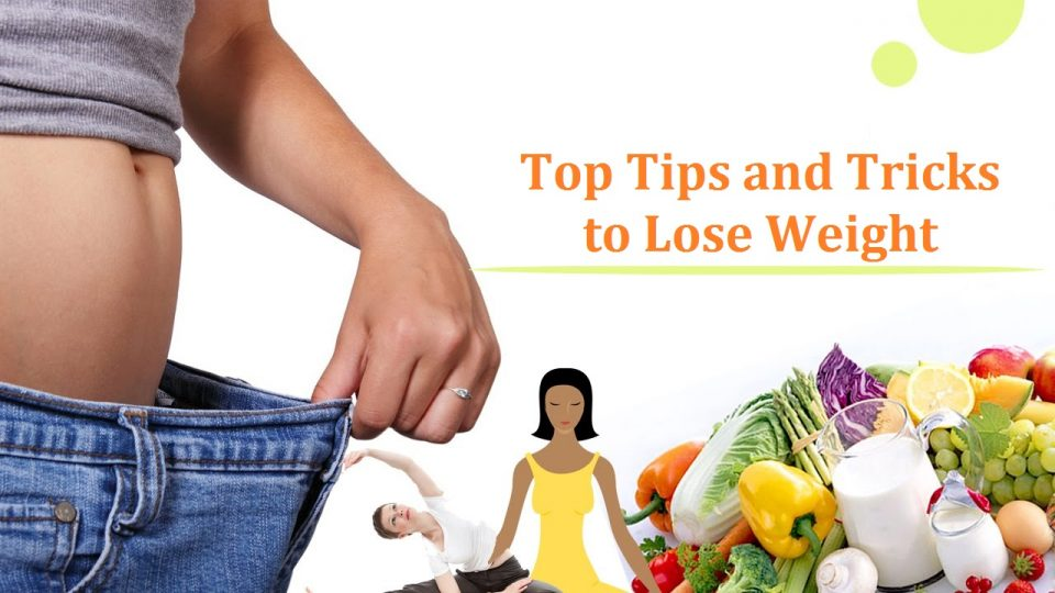 Top Tips and Tricks to Lose Weight