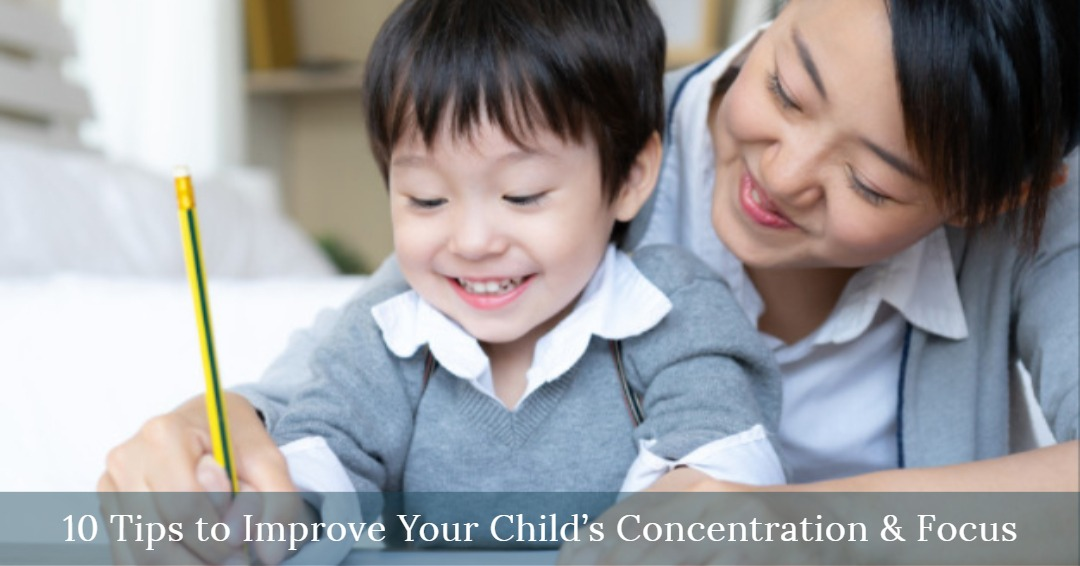 Ten Tips to Improve Your Child's Concentration and Focus?
