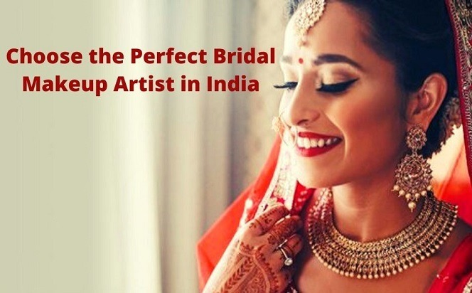 Choose the Perfect Bridal Makeup Artist in India