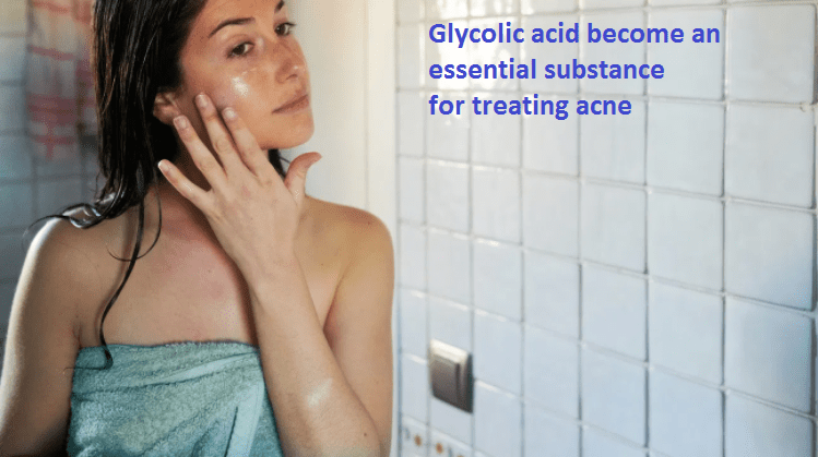 Why has Glycolic acid become an essential substance for treating acne?