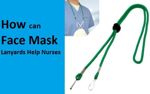 How Can Face Mask Lanyards Help Nurses