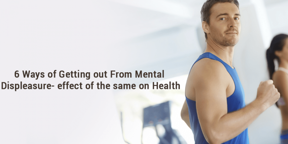 mental displeasure-effect of the same on health