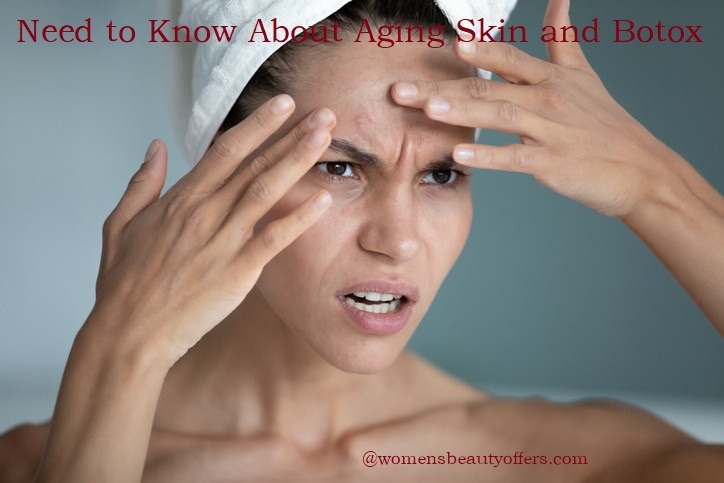 What You Need to Know About Aging Skin and Botox