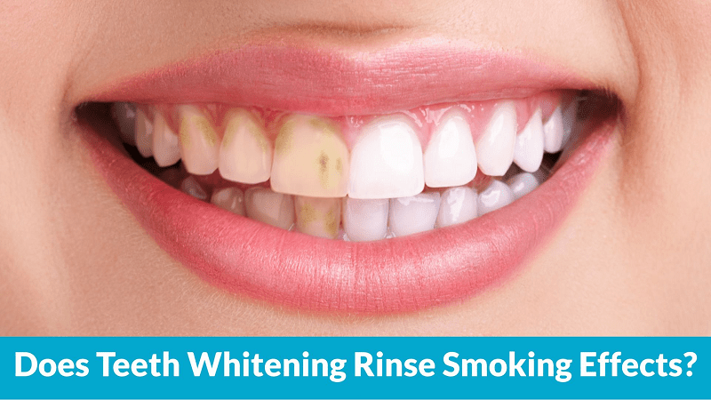 Does Teeth Whitening Rinse Smoking Effects